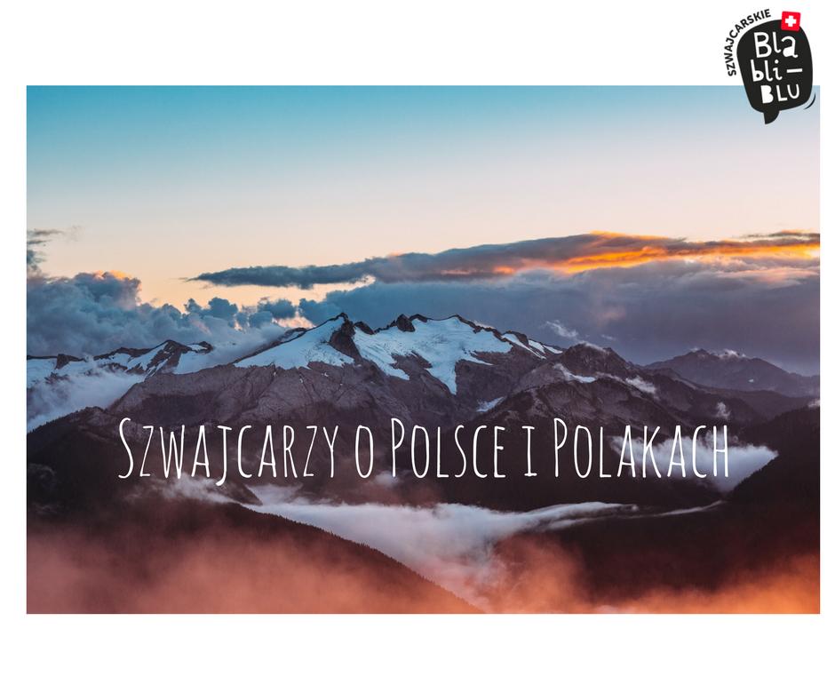 Szwajcarzy o Polsce i Polakach